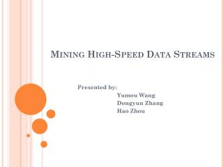 Mining High-Speed Data Streams