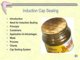 Induction Cap Sealing
