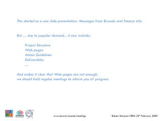 This started as a one slide presentation: Messages from Brussels and finance info