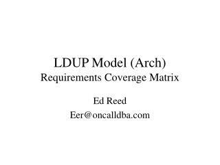 LDUP Model (Arch) Requirements Coverage Matrix