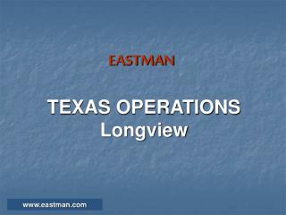 EASTMAN TEXAS OPERATIONS Longview
