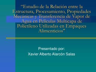 Presentado por:  Xavier Alberto Alarcón Salas
