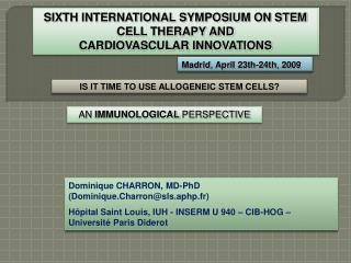 SIXTH INTERNATIONAL SYMPOSIUM ON STEM CELL THERAPY AND  CARDIOVASCULAR INNOVATIONS