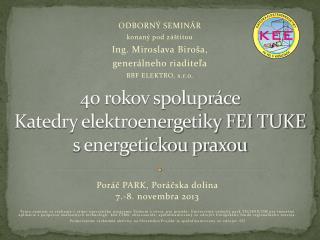 40 rokov spolupráce Katedry elektroenergetiky FEI TUKE senergetickou praxou