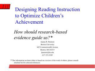 Designing Reading Instruction to Optimize Children s Achievement