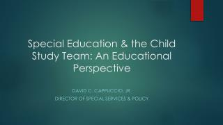 Special Education & the Child Study Team: An Educational Perspective