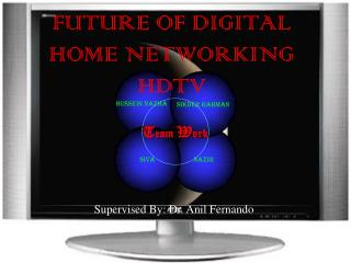 FUTURE OF DIGITAL HOME NETWORKING HDTV