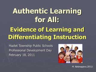 Authentic Learning for All: Evidence of Learning and Differentiating Instruction
