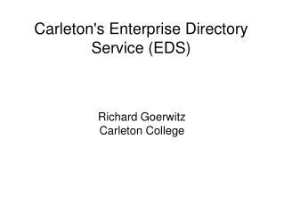Carleton's Enterprise Directory Service (EDS)