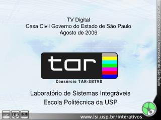 TV Digital Casa Civil Governo do Estado de São Paulo Agosto de 2006