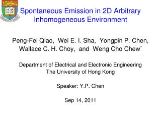Spontaneous Emission in 2D Arbitrary Inhomogeneous Environment