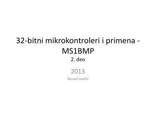 32-bitni mikrokontroleri i primena - MS1BMP 2. deo