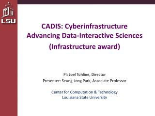 CADIS: Cyberinfrastructure Advancing Data-Interactive Sciences (Infrastructure award)