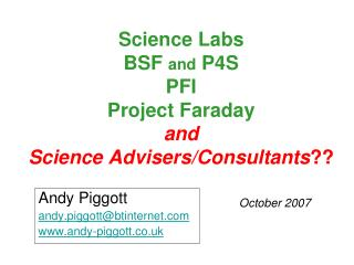 Science Labs BSF  and  P4S PFI Project Faraday and Science Advisers/Consultants ??