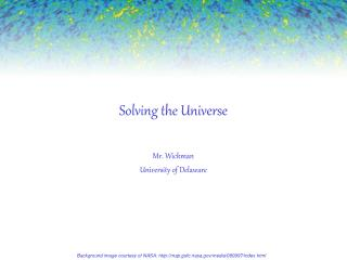 Solving the Universe