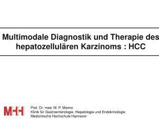 Prof. Dr. med. M. P. Manns Klinik für Gastroenterologie, Hepatologie und Endokrinologie