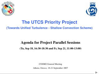 The UTCS Priority Project (Towards Unified Turbulence - Shallow Convection Scheme)