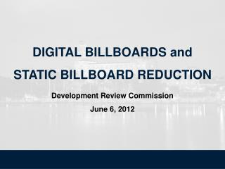 DIGITAL BILLBOARDS and STATIC BILLBOARD REDUCTION