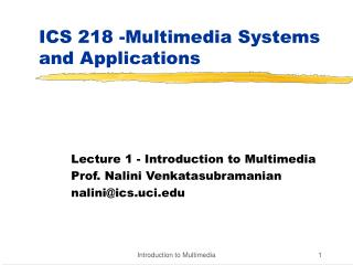 ICS 218 -Multimedia Systems and Applications