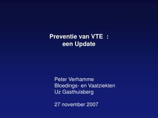 Preventie van VTE  :  een Update