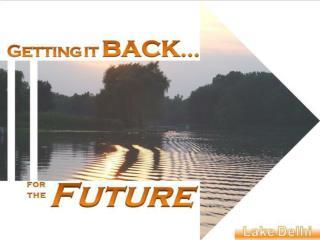 Lake Delhi Presentation for Governor Culver  September , 2010 Plan Forward