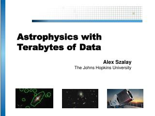 Astrophysics with Terabytes of Data