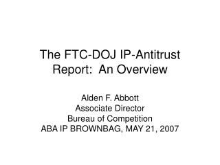 The FTC-DOJ IP-Antitrust Report:  An Overview
