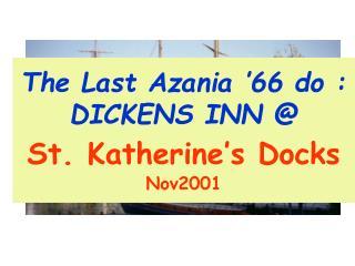 The Last Azania '66 do : DICKENS INN @ St. Katherine's Docks Nov2001