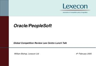 Oracle/PeopleSoft Global Competition Review Law Centre Lunch Talk
