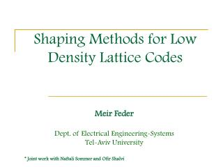 Shaping Methods for Low Density Lattice Codes