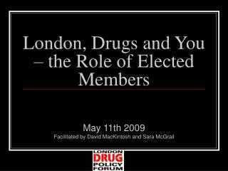 London, Drugs and You – the Role of Elected Members