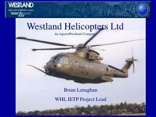 Westland Helicopters Ltd An AgustaWestland Company