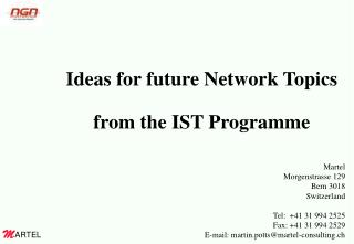 Ideas for future Network Topics from the IST Programme