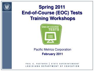 Spring 2011 End-of-Course (EOC) Tests  Training Workshops