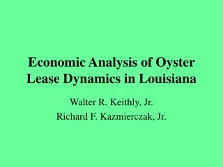 Economic Analysis of Oyster Lease Dynamics in Louisiana