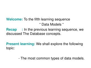 "Welcome:  To the fifth learning sequence           "" Data Models """