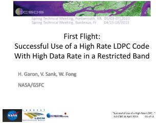 First Flight:  Successful Use of a High Rate LDPC Code With High Data Rate in a Restricted Band