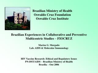Brazilian Ministry of Health Oswaldo Cruz Foundation Oswaldo Cruz Institute
