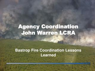 Agency Coordination John Warren LCRA