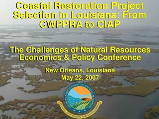 Coastal Restoration Project Selection in Louisiana: From CWPPRA to CIAP