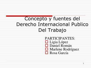 Concepto y fuentes del  Derecho Internacional Publico Del Trabajo