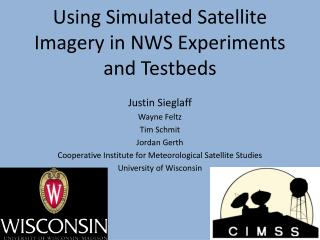 Using Simulated Satellite Imagery in NWS Experiments and  Testbeds