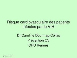 Risque cardiovasculaire des patients infectés par le VIH