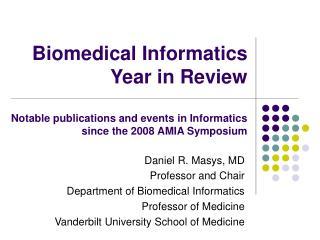 Daniel R. Masys, MD Professor and Chair Department of Biomedical Informatics Professor of Medicine