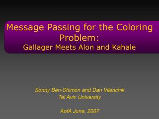 Message Passing for the Coloring Problem: Gallager Meets Alon and Kahale
