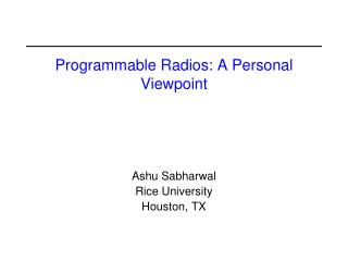 Programmable Radios: A Personal Viewpoint