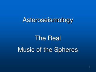 The Real  Music of the Spheres