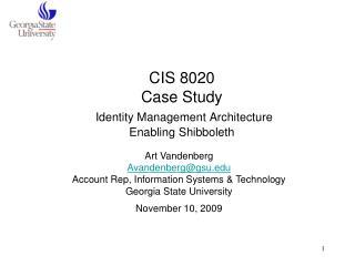 CIS 8020 Case Study Identity Management Architecture Enabling Shibboleth