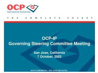 OCP-IP Governing Steering Committee Meeting San Jose, California 7 October, 2003