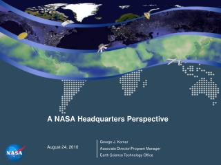 A NASA Headquarters Perspective August 24, 2010